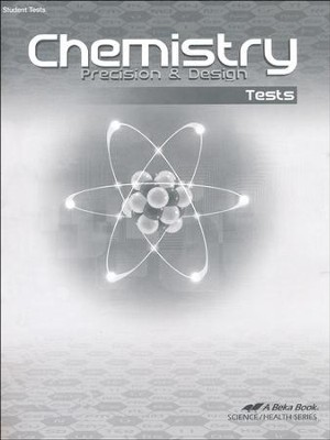 Abeka Chemistry: Precision & Design Tests, Third Edition  -