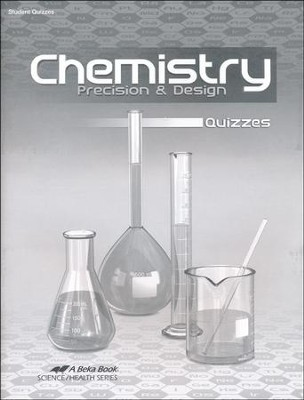 Abeka Chemistry: Precision & Design Quizzes, Third Edition  -