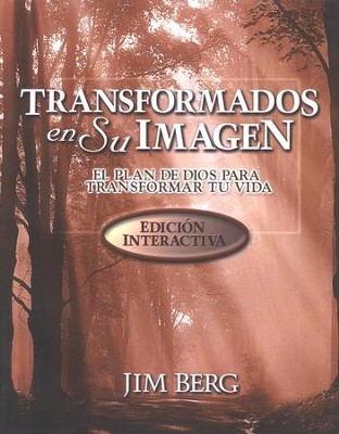 Transformados en Su Imagen, Edición Interactiva  (Changed into His Image, Interactive Edition)  -     By: Jim Berg