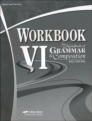 Abeka Workbook VI for Handbook of Grammar & Composition  Quiz/Test Key    -