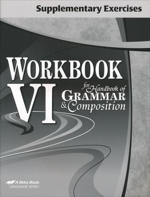 Abeka Workbook VI for Handbook of Grammar & Composition  Supplementary Exercises  -