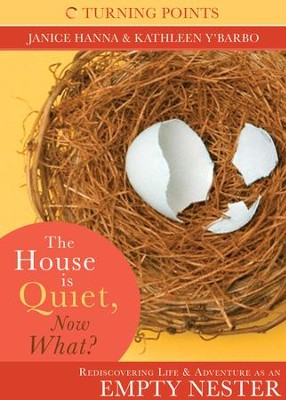 The House is Quiet, Now What? - eBook  -     By: Janice Hanna, Kathleen Y'Barbo