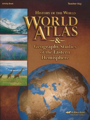 Abeka World Atlas and Geography Studies of the Eastern  Hemisphere Teacher's Key (5th Edition)  -