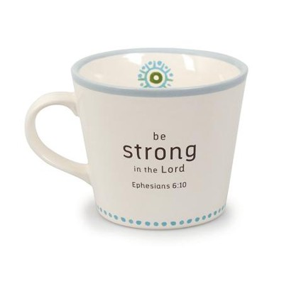 Be Strong In the Lord Mug  -