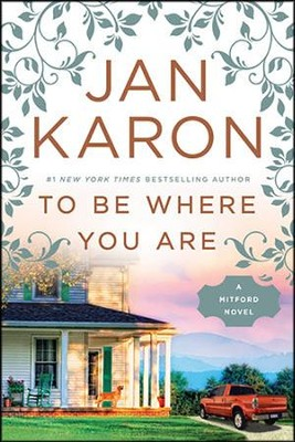 To Be Where You Are #14  -     By: Jan Karon