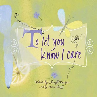 To Let You Know I Care - eBook  -     By: Cheryl Karpen