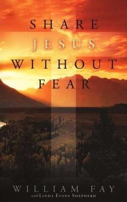 Share Jesus without Fear   -     By: William Fay