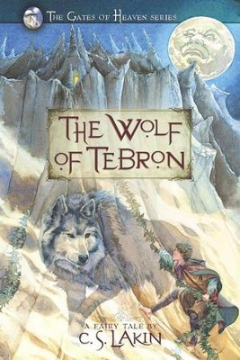 #1: The Wolf of Tebron - eBook   -     By: C.S. Lakin