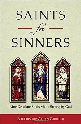 Saints for Sinners: Nine Desolate Souls Made Strong by God  -     By: Archbishop Alban Goodier S.J.