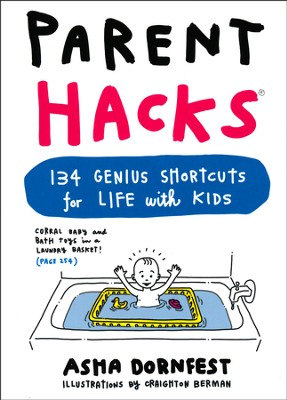 Parent Hacks  -     By: Asha Dornfest