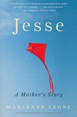 Jesse: A Mother's Story   -     By: Marianne Leone