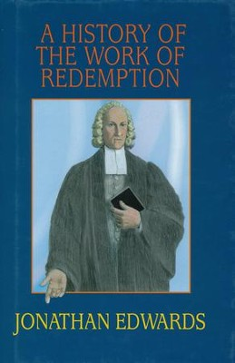 A History of the Work of Redemption  -     By: Jonathan Edwards