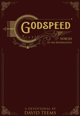 Godspeed: Voices of the Reformation  -     By: David Teems