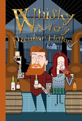 Whisky: A Very Peculiar History  -     By: Fiona MacDonald