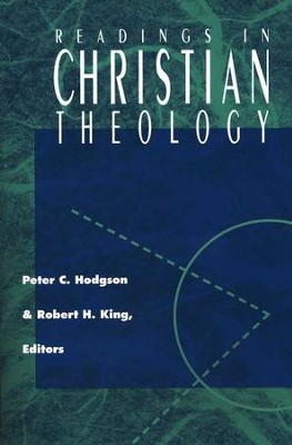 Readings in Christian Theology   -     Edited By: Peter C. Hodgson, Robert H. King     By: Peter Hodgson