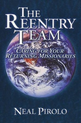 The Reentry Team: Caring For Your Returning Missionaries  -     By: Neal Pirolo