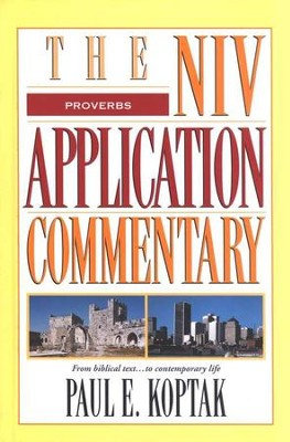 Proverbs: NIV Application Commentary [NIVAC]   -     By: Paul Koptak