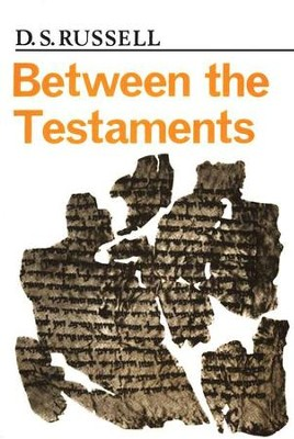 Between the Testaments   -     By: D.S. Russell