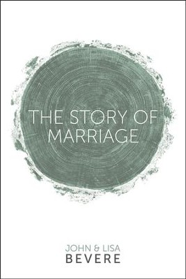 The Story of Marriage  -     By: John Bevere, Lisa Bevere