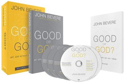 Good Or God? Why Good Without God Isn't Enough--DVD Curriuculum  -     By: John Bevere