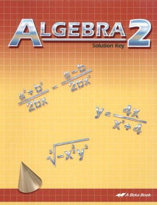Abeka Algebra 2 Solution Key (2013 Version)   -
