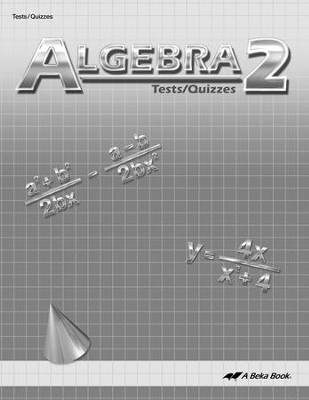 Abeka Algebra 2 Tests/Quizzes (2013 Version)   -