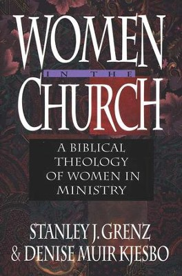 Women in the Church: A Biblical Theology of Ministry   -     By: Stanley J. Grenz, Denise Muir Kjesbo