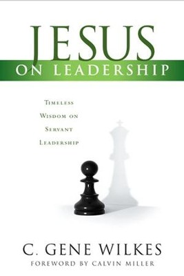 Jesus on Leadership   -     By: C. Gene Wilkes