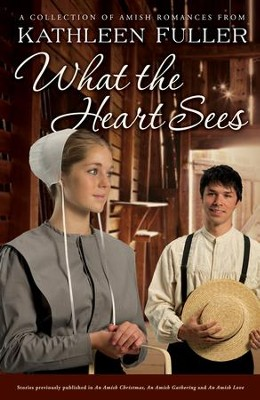 What the Heart Sees: A Collection of Amish Romances - eBook  -     By: Kathleen Fuller