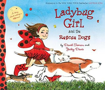Ladybug Girl and the Rescue Dogs  -     By: David Soman