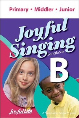Joyful Singing B Songbook (Primary, Middler, Junior)   -