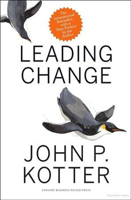 Leading Change   -     By: John P. Kotter