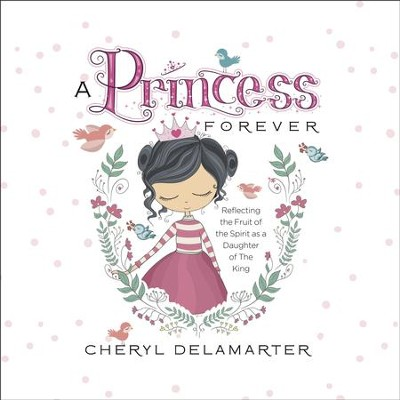 A Princess Forever   -     By: Cheryl Delamarter
