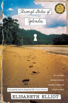 Through Gates of Splendor - eBook  -     By: Elisabeth Elliot