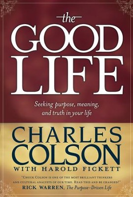 The Good Life - eBook  -     By: Charles Colson, Harold Fickett