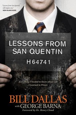 Lessons from San Quentin: Everything I Needed to Know about Life I Learned in Prison - eBook  -     By: Bill Dallas, George Barna