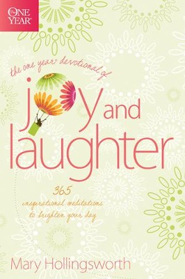 The One Year Devotional of Joy and Laughter: 365 Inspirational Meditations to Brighten Your Day - eBook  -     By: Mary Hollingsworth