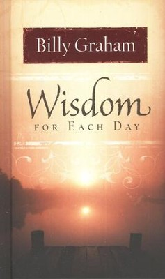 Wisdom for Each Day - BGD   -     By: Billy Graham