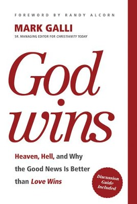 God Wins: Heaven, Hell, and Why the Good News Is Better than Love Wins - eBook  -     By: Mark Galli