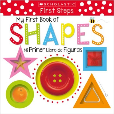 My First Book of Shapes / Mi primer libro de figuras - Spanish  -     By: Scholastic