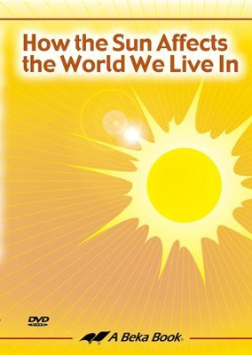 Abeka How the Sun Affects the World We Live In DVD   -