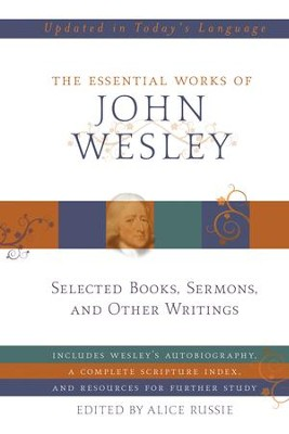 The Essential Works of John Wesley - eBook  -     Edited By: Alice Russie     By: John Wesley