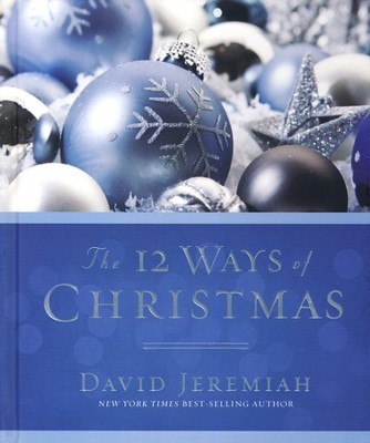 The 12 Ways of Christmas   -     By: Dr. David Jeremiah