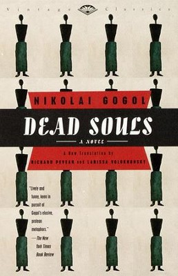 Dead Souls: A Novel - eBook  -     Edited By: Richard Pevear, Larissa Volokhonsky     By: Nikolai Gogol