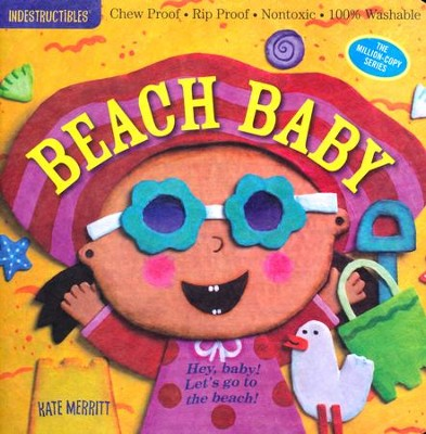 Indestructibles: Beach Baby!  -     By: Kate Merritt