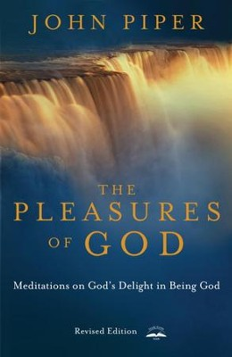 The Pleasures of God: Meditations on God's Delight in Being God - eBook  -     By: John Piper