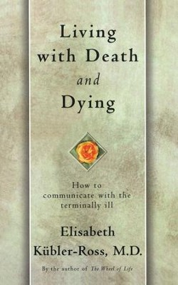 Living with Death and Dying - eBook  -     By: Elisabeth Kubler-Ross