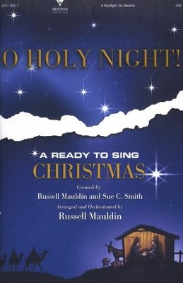 O Holy Night: A Ready to Sing Christmas!   -