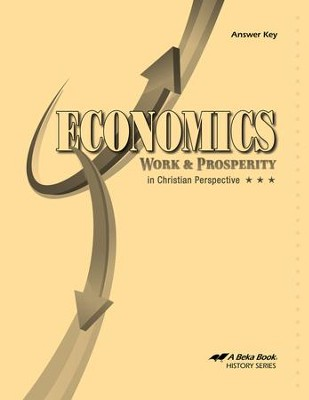 Abeka Economics: Work & Prosperity in Christian Perspective  Answer Key  -