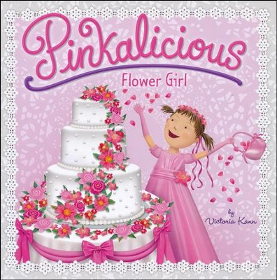 Pinkalicious: Flower Girl  -     By: Victoria Kann     Illustrated By: Victoria Kann